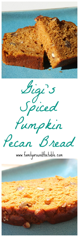 Gigi\'s Spiced Pumpkin Pecan Bread #PumpkinWeek • Family Around the Table